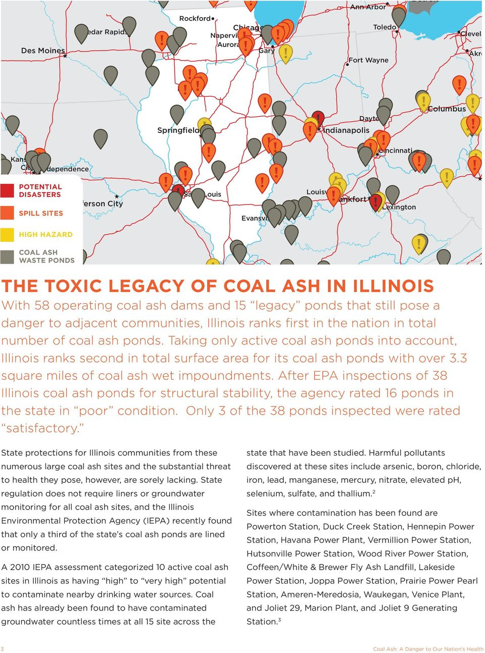 Akron Erie Pittsbur Charles lsa nd s HIGH HAZARD Coal Springfield ash waste ponds The Toxic Legacy of Coal Ash in ILLINOIS Knoxville With 58 operating coal ash dams and 15 legacy ponds Nashville that