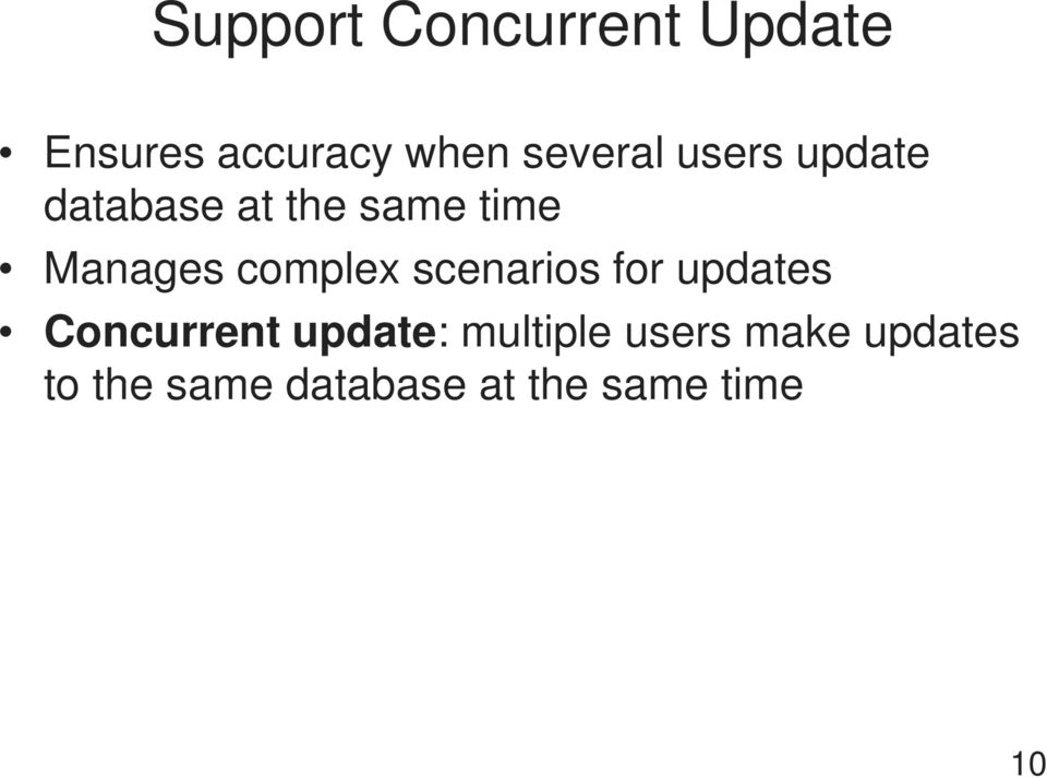 complex scenarios for updates Concurrent update: