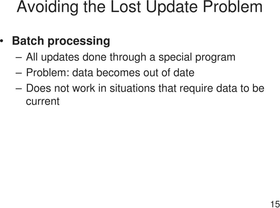 program Problem: data becomes out of date Does