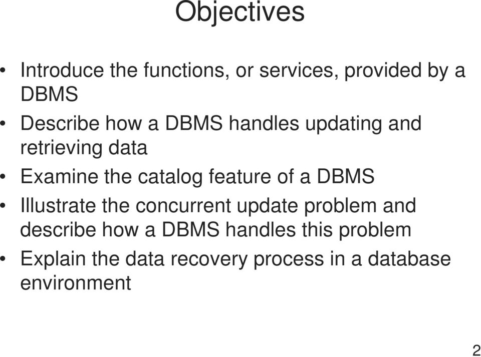 of a DBMS Illustrate the concurrent update problem and describe how a DBMS