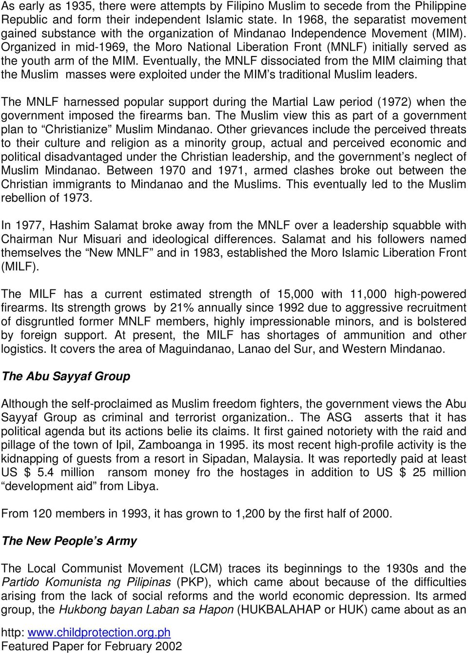 Organized in mid-1969, the Moro National Liberation Front (MNLF) initially served as the youth arm of the MIM.