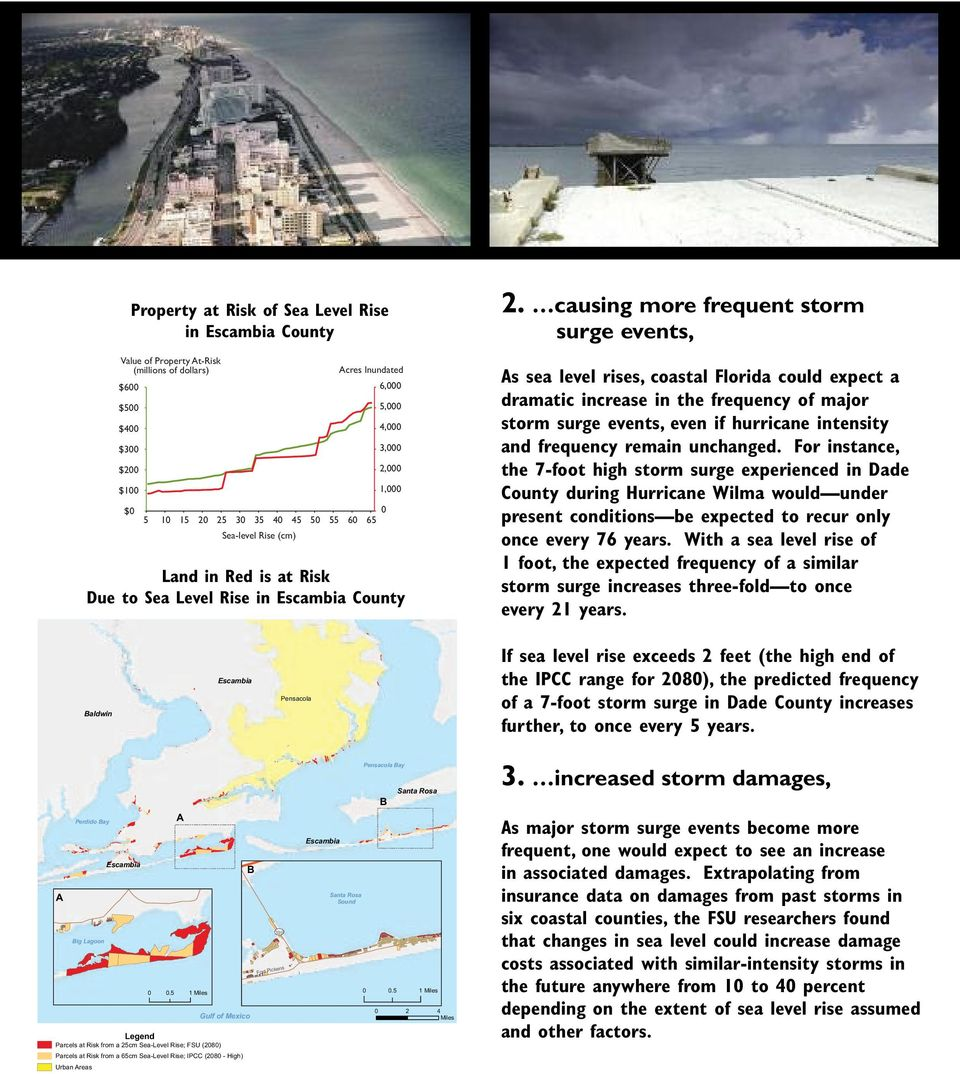 causing more frequent storm surge events, s sea level rises, coastal Florida could expect a dramatic increase in the frequency of major storm surge events, even if hurricane intensity and frequency