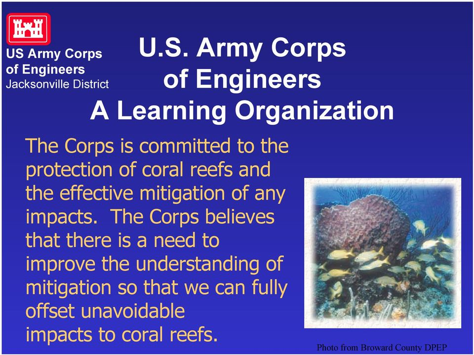 The Corps believes that there is a need to improve the understanding of