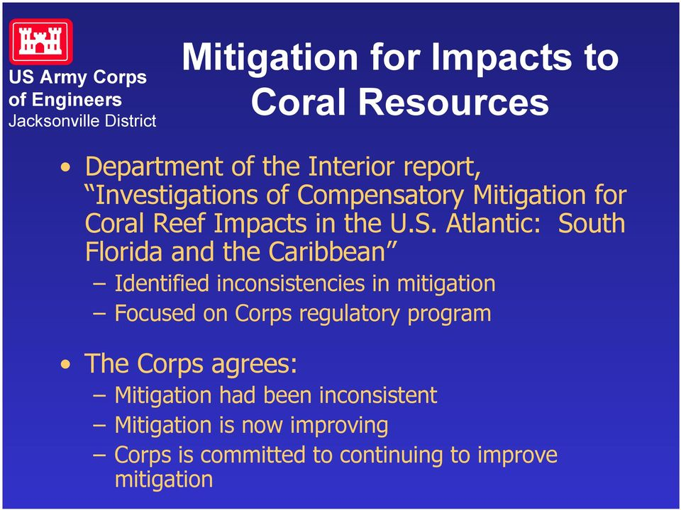 Atlantic: South Florida and the Caribbean Identified inconsistencies in mitigation Focused on Corps
