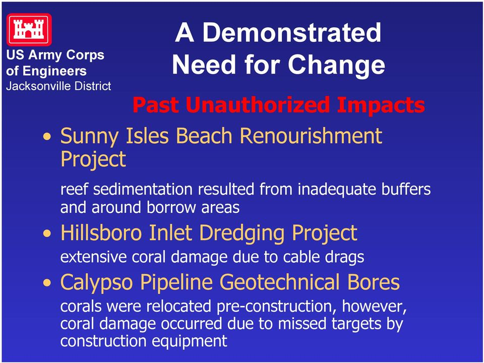 Project extensive coral damage due to cable drags Calypso Pipeline Geotechnical Bores corals were
