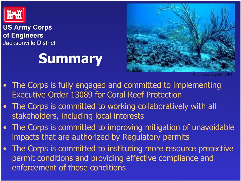 committed to improving mitigation of unavoidable impacts that are authorized by Regulatory permits The Corps is committed to