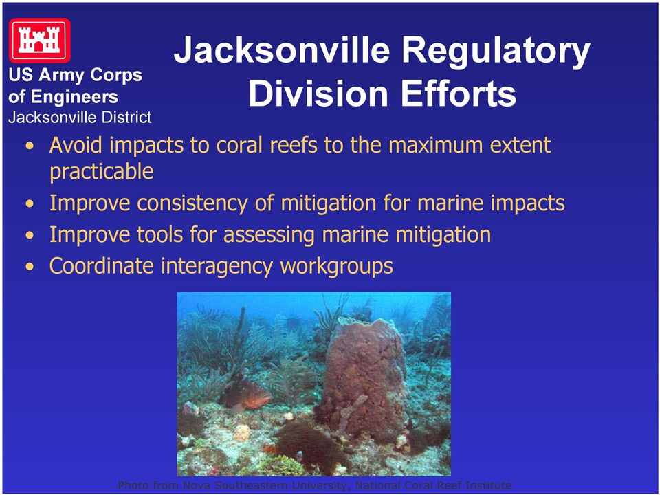 impacts Improve tools for assessing marine mitigation Coordinate interagency