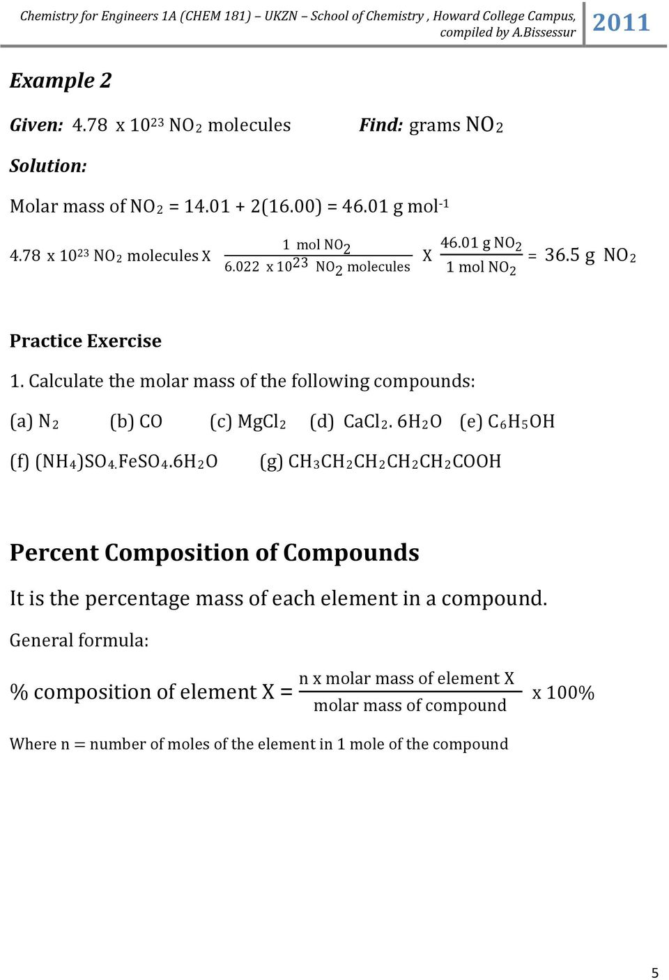 Calculate the molar mass of the following compounds: (a) N (b) CO (c) MgCl (d) CaCl. 6HO (e) C6H5OH (f) (NH4)SO4.FeSO4.