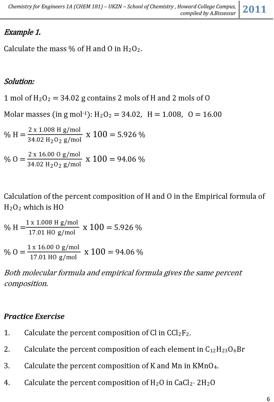 01 HO g/mol % O = 1 x 16.00 O g/mol 17.01 HO g/mol x 100 = 5.96 % x 100 = 94.06 % Both molecular formula and empirical formula gives the same percent composition. Practice Exercise 1.