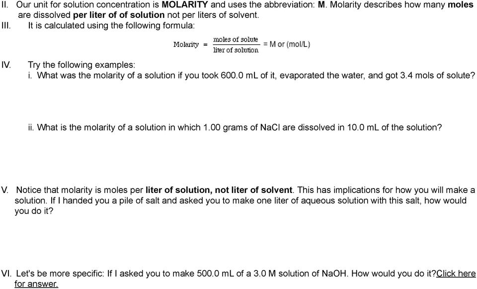 What is the molarity of a solution in which 1.00 grams of NaCl are dissolved in 10.0 ml of the solution? V. Notice that molarity is moles per liter of solution, not liter of solvent.