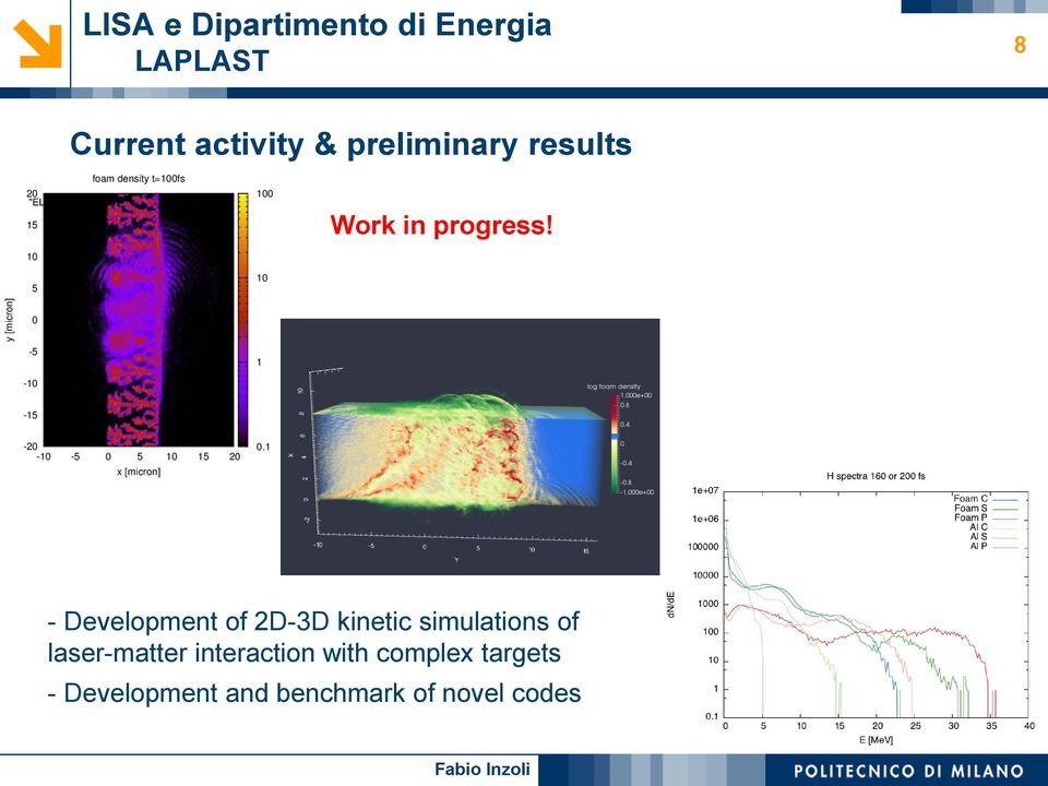 - Development of 2D-3D kinetic simulations of