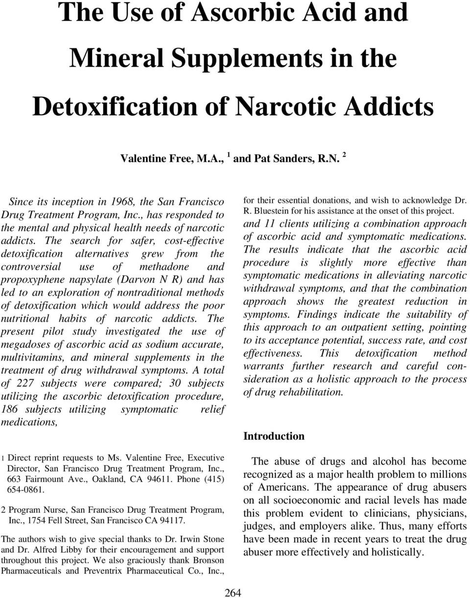 The search for safer, cost-effective detoxification alternatives grew from the controversial use of methadone and propoxyphene napsylate (Darvon N R) and has led to an exploration of nontraditional