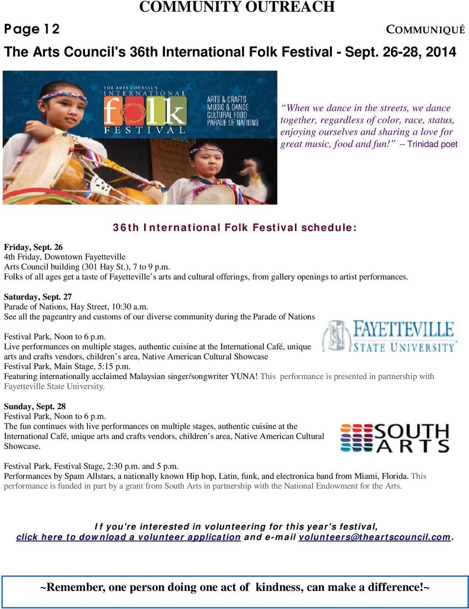 -- Trinidad poet 36th International Folk Festival schedule: Friday, Sept. 26 4th Friday, Downtown Fayetteville Arts Council building (301 Hay St.), 7 to 9 p.m.