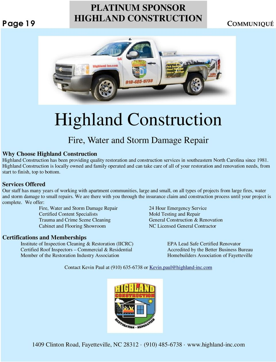 Highland Construction is locally owned and family operated and can take care of all of your restoration and renovation needs, from start to finish, top to bottom.