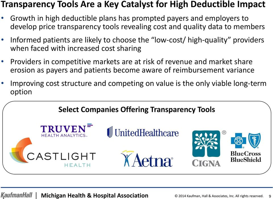 competitive markets are at risk of revenue and market share erosion as payers and patients become aware of reimbursement variance Improving cost structure and competing on