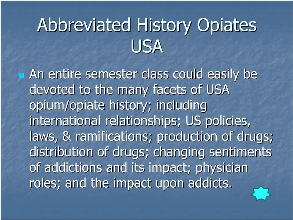 US policies, laws, & ramifications; production of drugs; distribution of drugs;