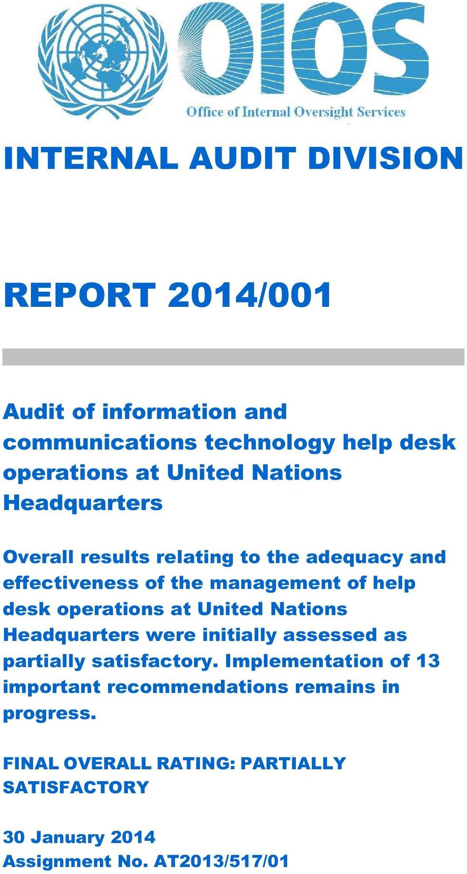 operations at United Nations Headquarters were initially assessed as partially satisfactory.