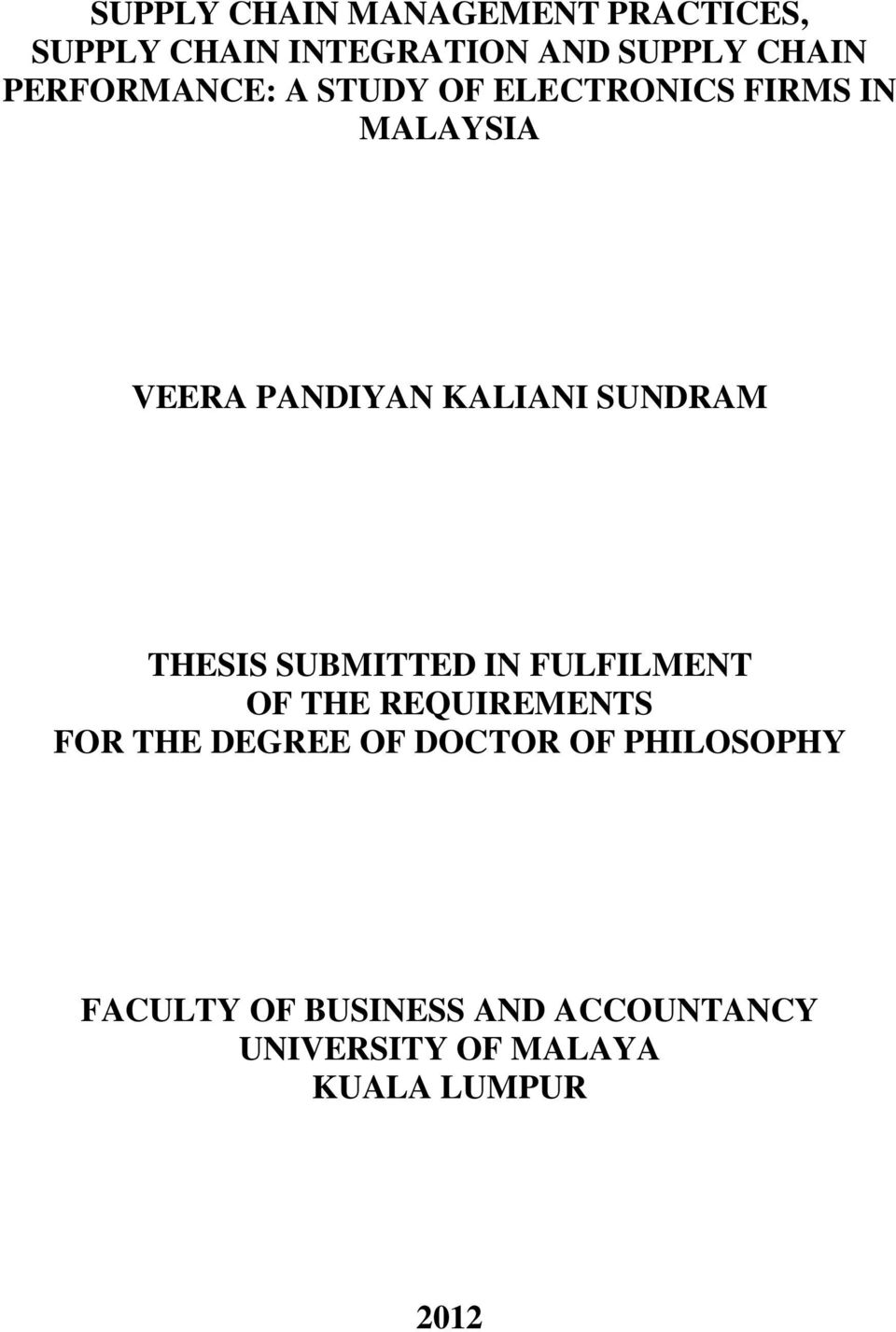 SUNDRAM THESIS SUBMITTED IN FULFILMENT OF THE REQUIREMENTS FOR THE DEGREE OF
