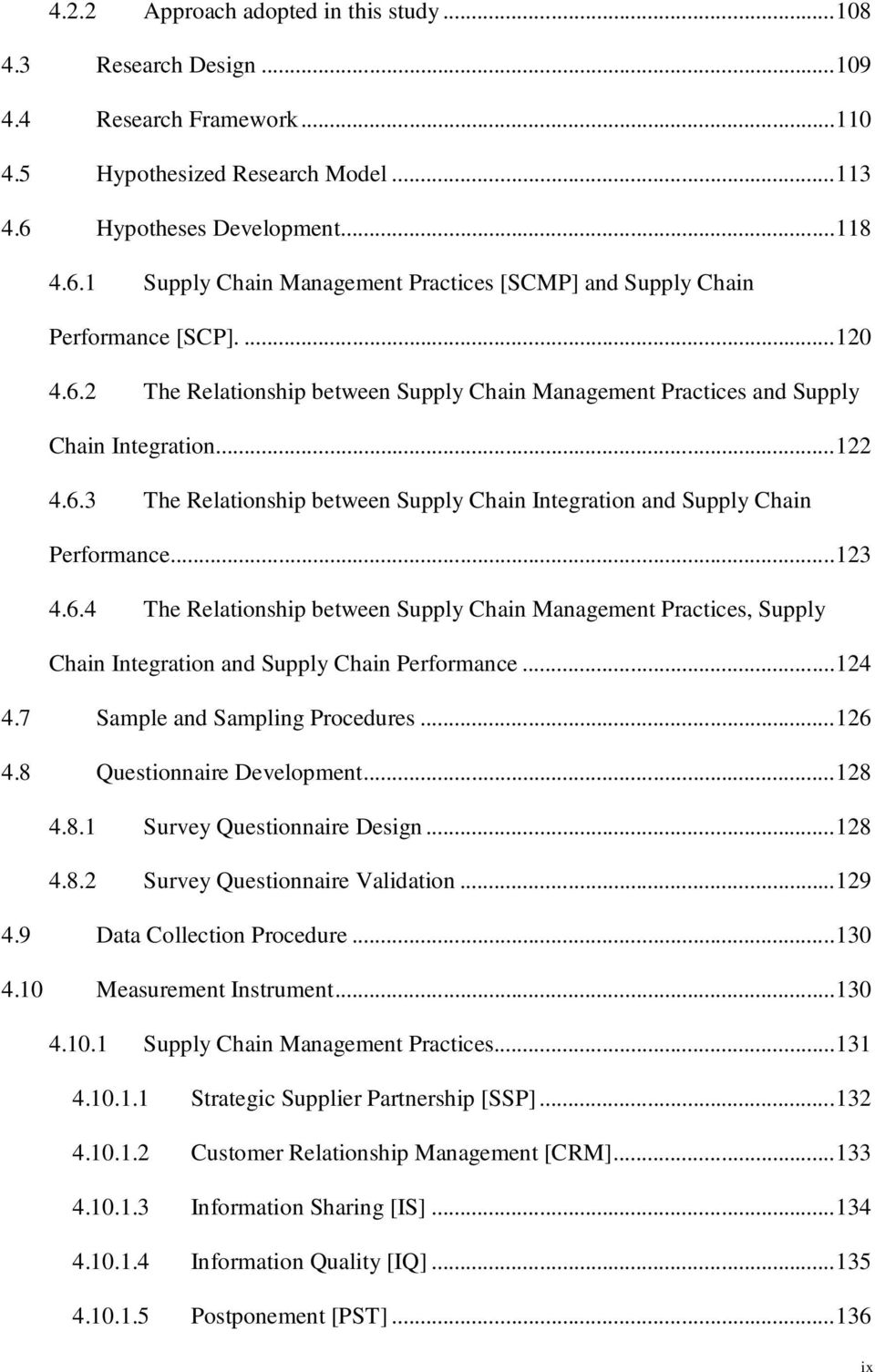 ..122 4.6.3 The Relationship between Supply Chain Integration and Supply Chain Performance...123 4.6.4 The Relationship between Supply Chain Management Practices, Supply Chain Integration and Supply Chain Performance.
