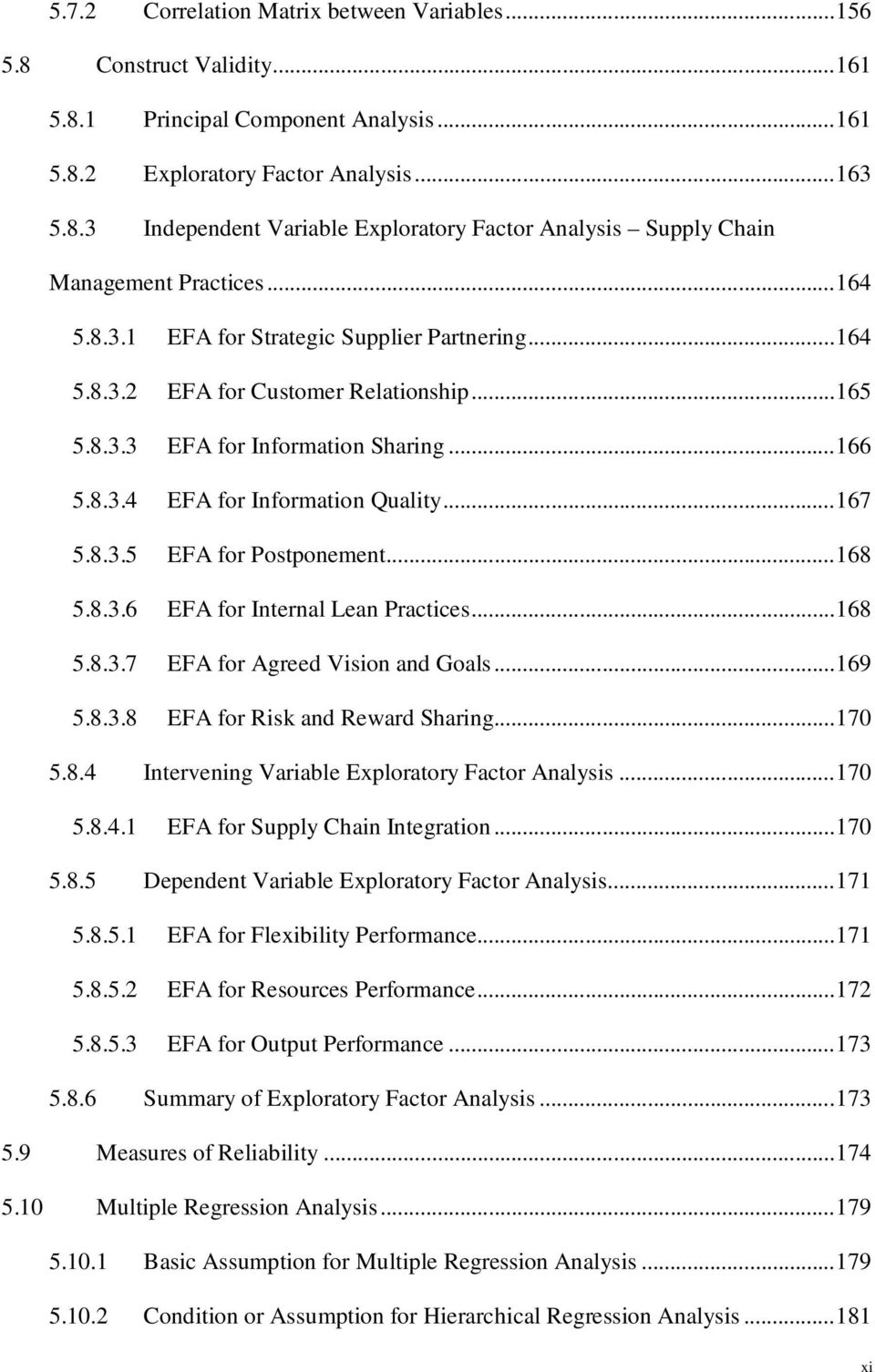 ..168 5.8.3.6 EFA for Internal Lean Practices...168 5.8.3.7 EFA for Agreed Vision and Goals...169 5.8.3.8 EFA for Risk and Reward Sharing...170 5.8.4 Intervening Variable Exploratory Factor Analysis.