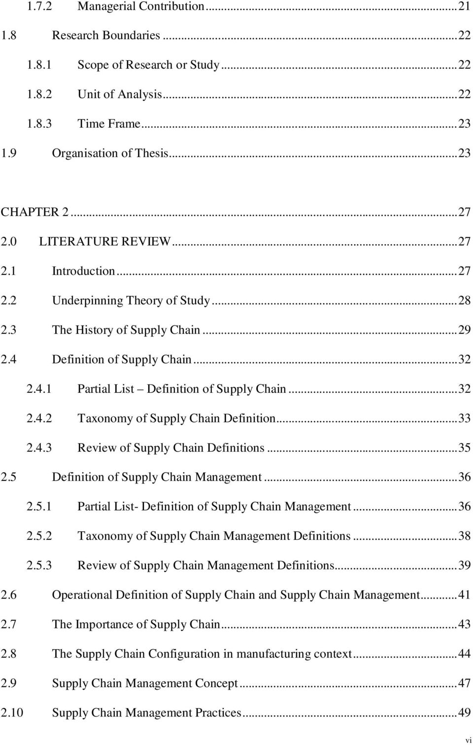 ..32 2.4.2 Taxonomy of Supply Chain Definition...33 2.4.3 Review of Supply Chain Definitions...35 2.5 Definition of Supply Chain Management...36 2.5.1 Partial List- Definition of Supply Chain Management.