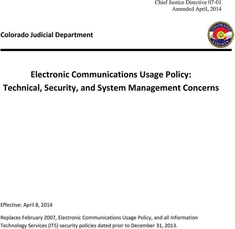 Replaces February 2007, Electronic Communications Usage Policy, and all