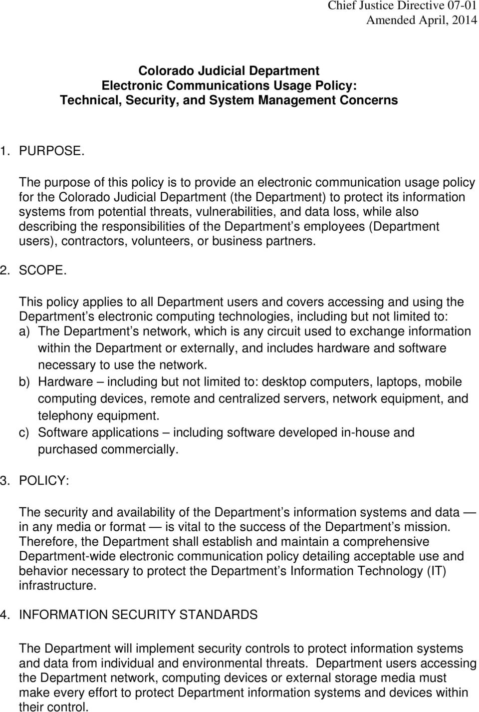 vulnerabilities, and data loss, while also describing the responsibilities of the Department s employees (Department users), contractors, volunteers, or business partners. 2. SCOPE.