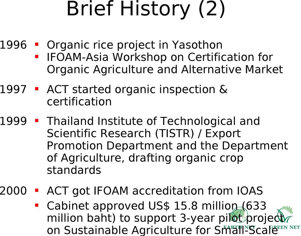 / Export Promotion Department and the Department of Agriculture, drafting organic crop standards 2000 ACT got IFOAM accreditation