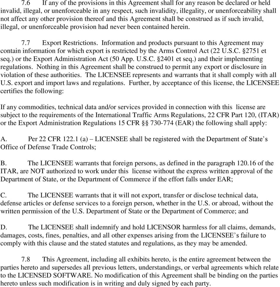 Information and products pursuant to this Agreement may contain information for which export is restricted by the Arms Control Act (22 U.S.C. 2751 et seq.) or the Export Administration Act (50 App. U.S.C. 2401 et seq.