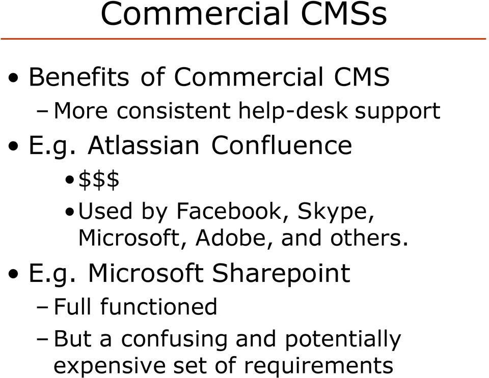 Atlassian Confluence $$$ Used by Facebook, Skype, Microsoft,