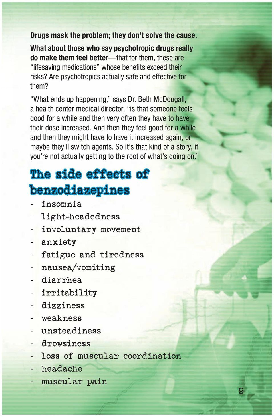 Are psychotropics actually safe and effective for them? What ends up happening, says Dr.