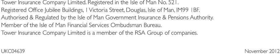 Authorised & Regulated by the Isle of Man Government Insurance & Pensions Authority.