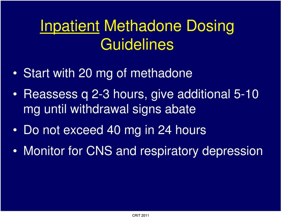 5-10 mg until withdrawal signs abate Do not exceed 40