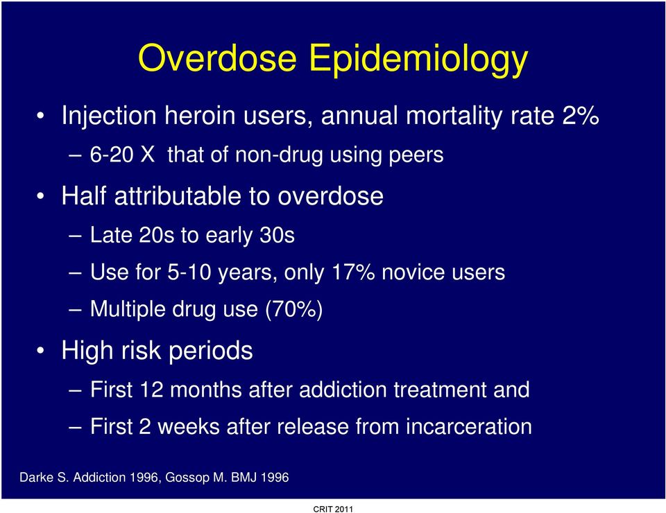 novice users Multiple drug use (70%) High risk periods First 12 months after addiction
