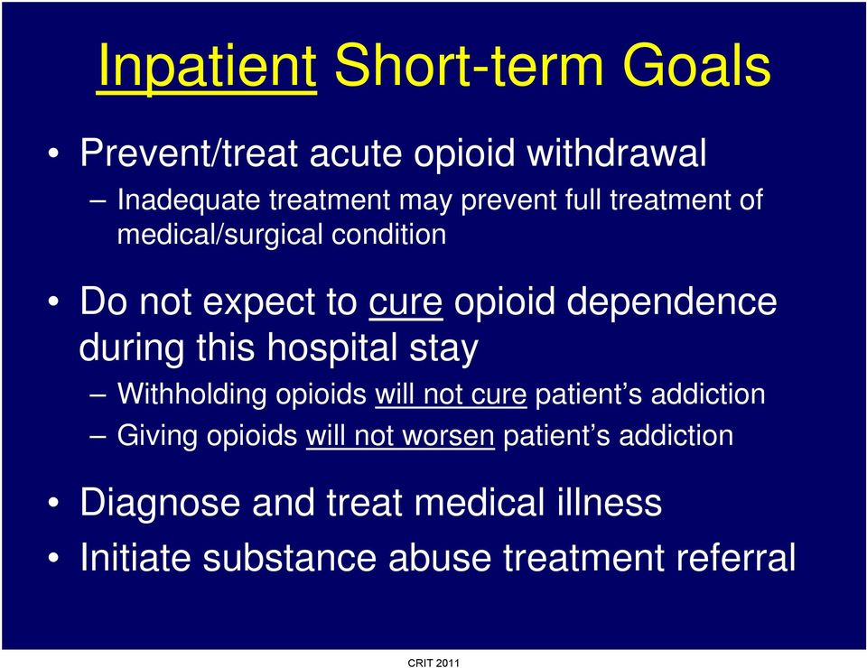 hospital stay Withholding opioids will not cure patient s addiction Giving opioids will not