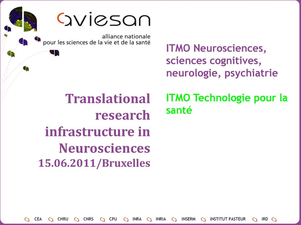 research infrastructure in Neurosciences 15.