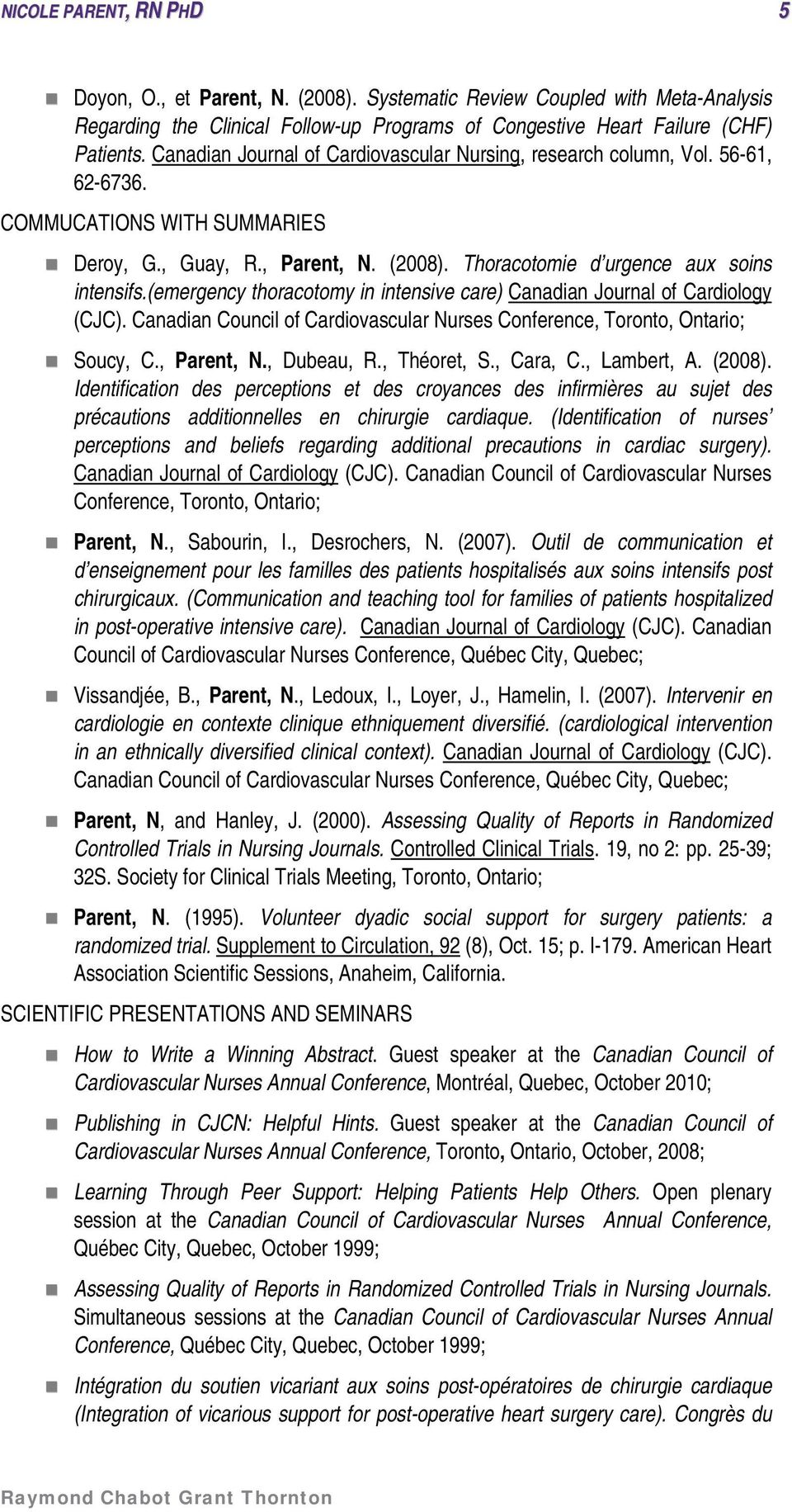 (emergency thoracotomy in intensive care) Canadian Journal of Cardiology (CJC). Canadian Council of Cardiovascular Nurses Conference, Toronto, Ontario; Soucy, C., Parent, N., Dubeau, R., Théoret, S.