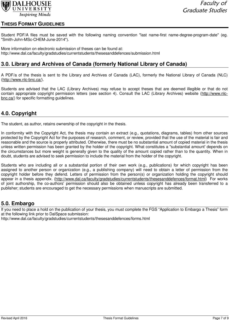 Library and Archives of Canada (formerly National Library of Canada) A PDF/a of the thesis is sent to the Library and Archives of Canada (LAC), formerly the National Library of Canada (NLC)