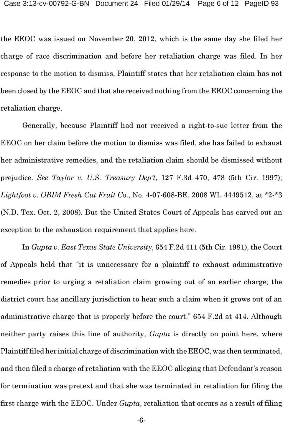 In her response to the motion to dismiss, Plaintiff states that her retaliation claim has not been closed by the EEOC and that she received nothing from the EEOC concerning the retaliation charge.
