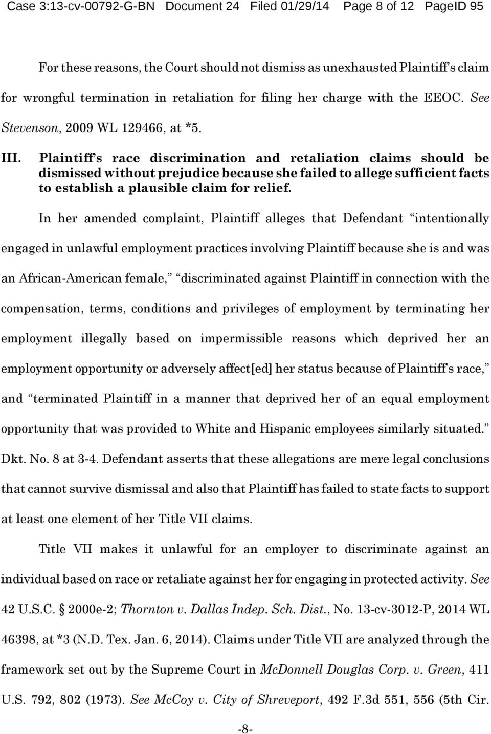 Plaintiff s race discrimination and retaliation claims should be dismissed without prejudice because she failed to allege sufficient facts to establish a plausible claim for relief.