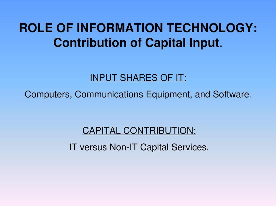 INPUT SHARES OF IT: Computers, Communications