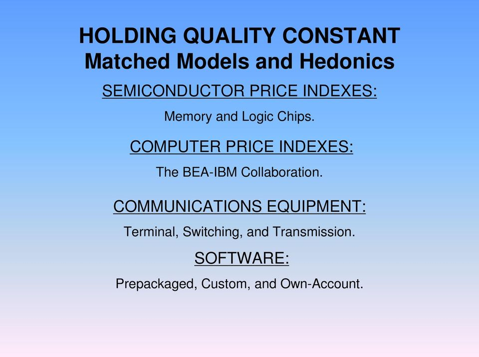 COMPUTER PRICE INDEXES: The BEA-IBM Collaboration.
