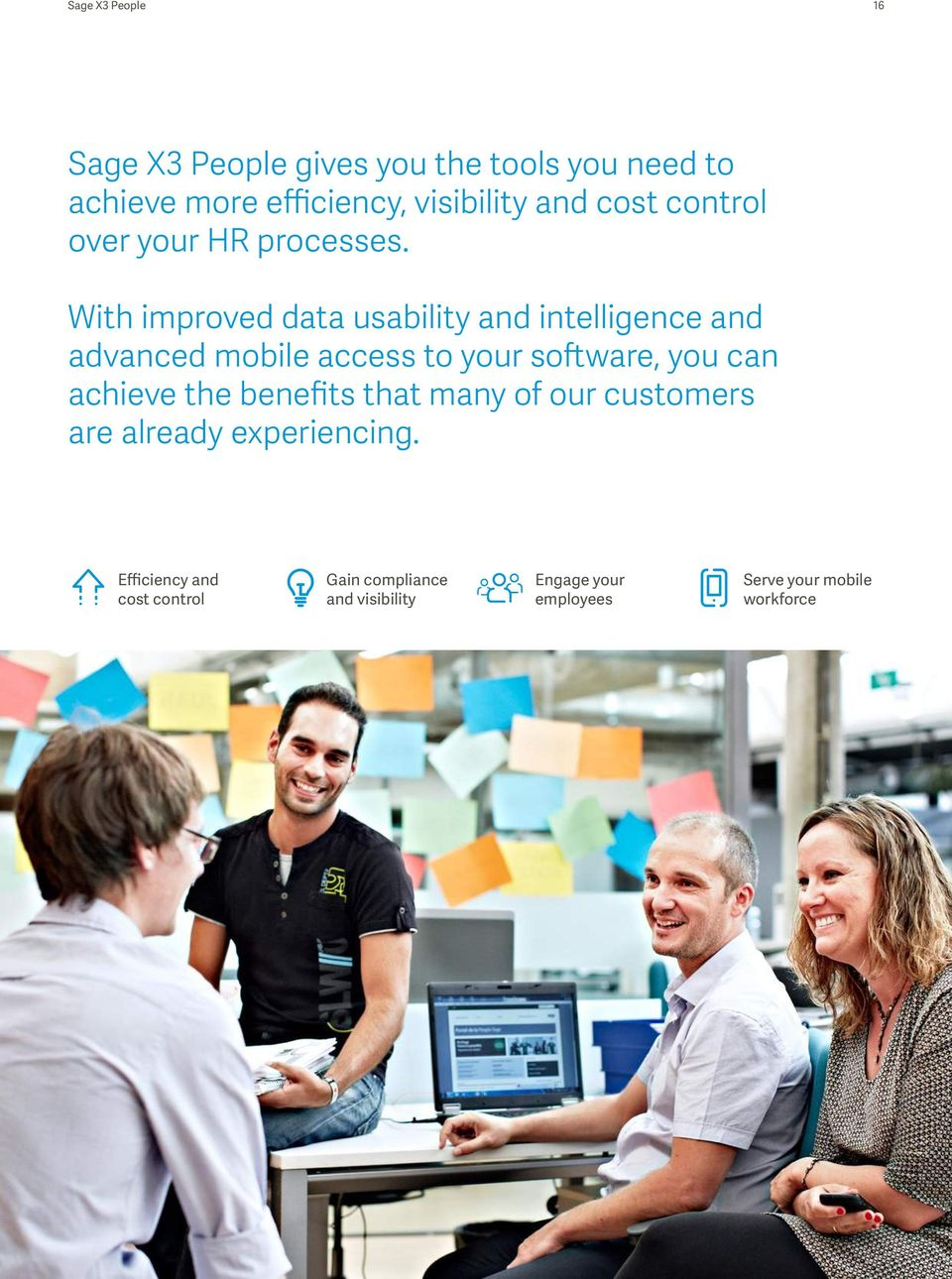 With improved data usability and intelligence and advanced mobile access to your software, you can