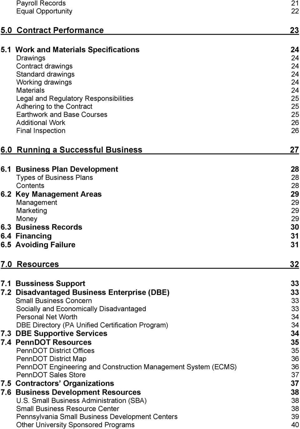 Earthwork and Base Courses 25 Additional Work 26 Final Inspection 26 6.0 Running a Successful Business 27 6.1 Business Plan Development 28 Types of Business Plans 28 Contents 28 6.