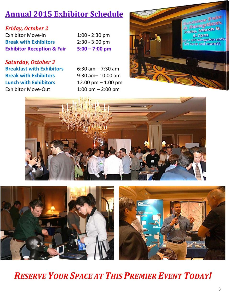 Lunch with Exhibitors Exhibitor Move Out 1:00 2:30 pm 2:30 3:00 pm 5:00 7:00 pm 6:30 am 7:30