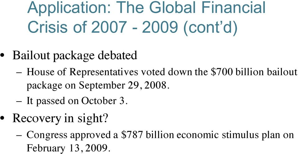 bailout package on September 29, 2008. It passed on October 3.
