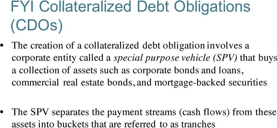 corporate bonds and loans, commercial real estate bonds, and mortgage-backed securities The SPV