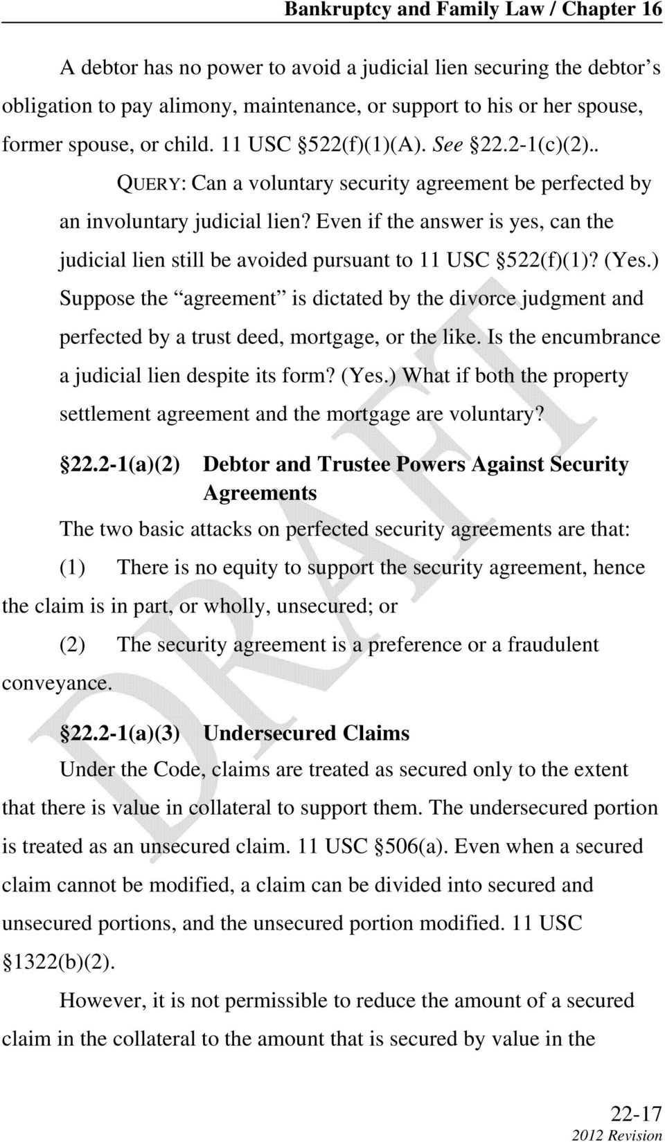 Even if the answer is yes, can the judicial lien still be avoided pursuant to 11 USC 522(f)(1)? (Yes.