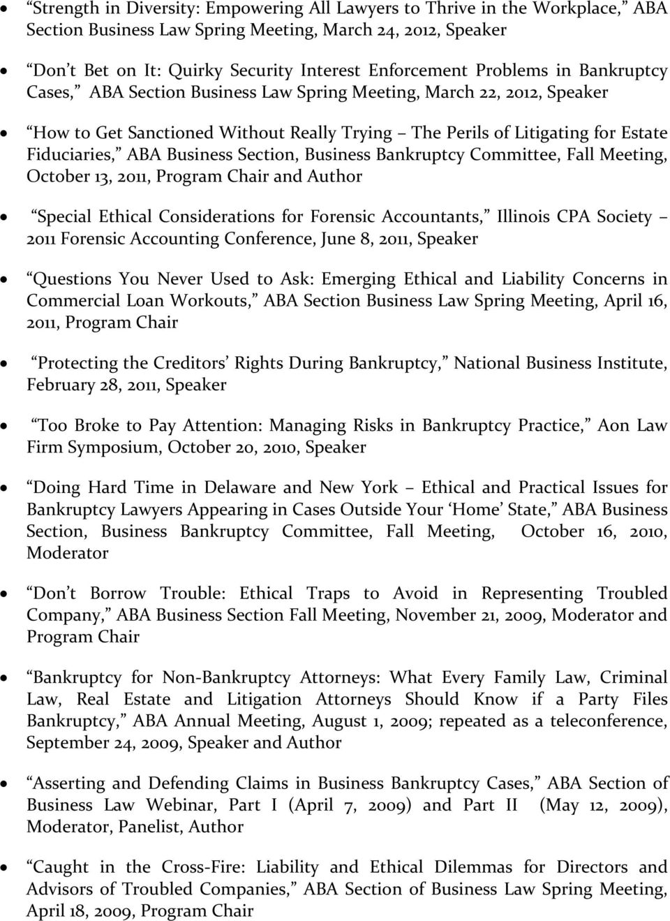Business Section, Business Bankruptcy Committee, Fall Meeting, October 13, 2011, Program Chair and Author Special Ethical Considerations for Forensic Accountants, Illinois CPA Society 2011 Forensic