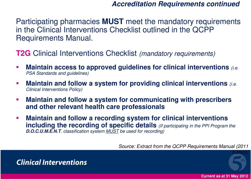e. Clinical Interventions Policy) Maintain and follow a system for communicating with prescribers and other relevant health care professionals Maintain and follow a recording system for clinical